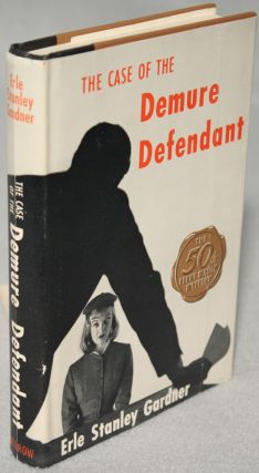 THE CASE OF THE DEMURE DEFENDANT. Erle Stanley Gardner