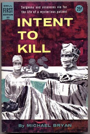 INTENT TO KILL. Michael Bryan, pseudonym for Brian Moore