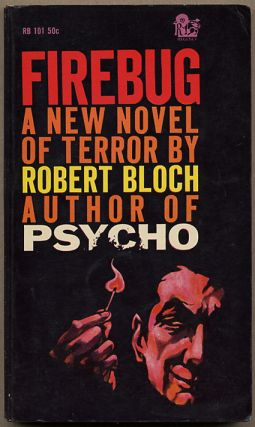 FIREBUG. Robert Bloch, and Harlan Ellison