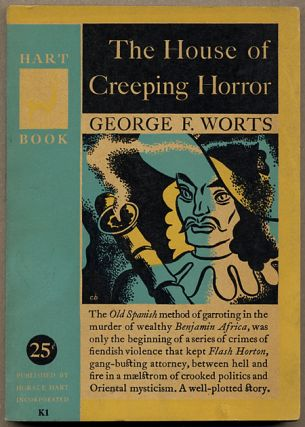 THE HOUSE OF CREEPING HORROR. George F. Worts