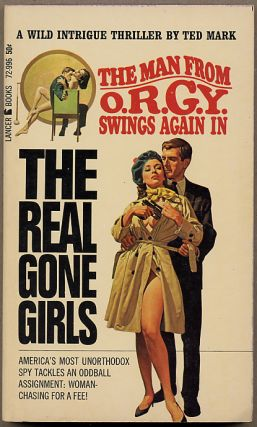 THE REAL GONE GIRLS. Ted Mark, pseudonym for Theodore Mark Gottfried