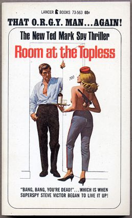 ROOM AT THE TOPLESS. Ted Mark, pseudonym for Theodore Mark Gottfried