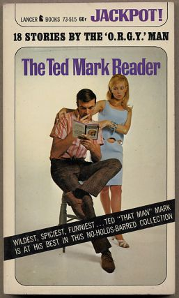 THE TED MARK READER. Ted Mark, pseudonym for Theodore Mark Gottfried