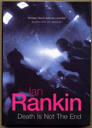 DEATH IS NOT THE END: AN INSPECTOR REBUS NOVELLA. Ian Rankin