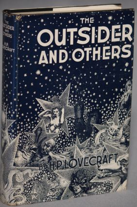 THE OUTSIDER AND OTHERS. Collected by August Derleth and Donald Wandrei. Lovecraft, oward, hillips