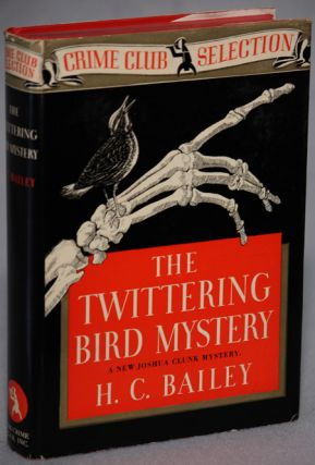 THE TWITTERING BIRD MYSTERY. Bailey, enry, hristopher