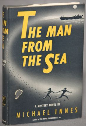 THE MAN FROM THE SEA. Michael Innes, John Innes Mackintosh Stewart