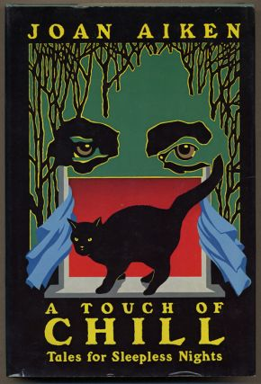 A TOUCH OF CHILL: TALES FOR SLEEPLESS NIGHTS. Joan Aiken