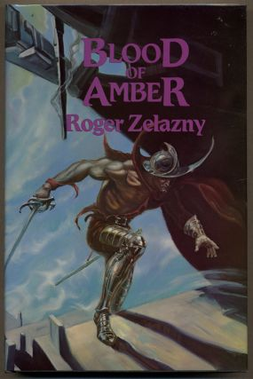 BLOOD OF AMBER. Roger Zelazny