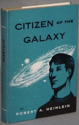 CITIZEN OF THE GALAXY. Robert A. Heinlein