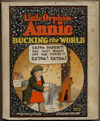 LITTLE ORPHAN ANNIE BUCKING THE WORLD. Harold Gray