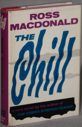 "THE CHILL. Kenneth Millar, ""Ross Macdonald."""