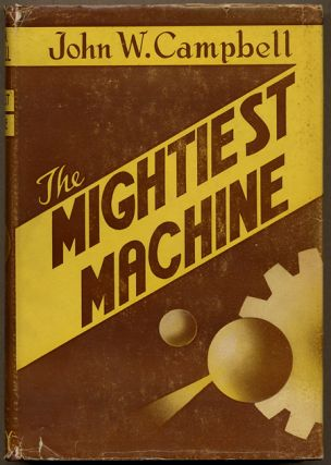 THE MIGHTIEST MACHINE. John W. Campbell Jr