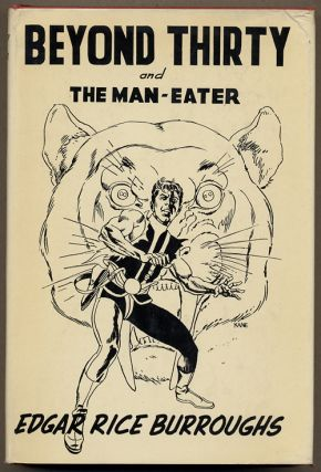 BEYOND THIRTY AND THE MAN-EATER. Edgar Rice Burroughs