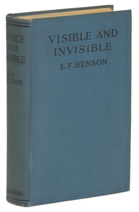 VISIBLE AND INVISIBLE. Benson, dward, rederic