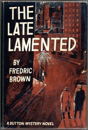 THE LATE LAMENTED. Fredric Brown