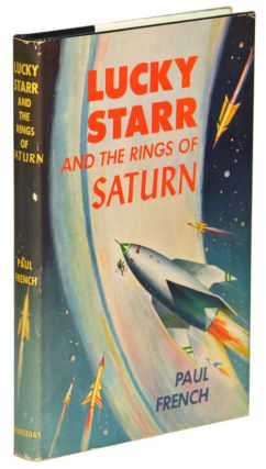 "LUCKY STARR AND THE RINGS OF SATURN. Isaac Asimov, ""Paul French."""
