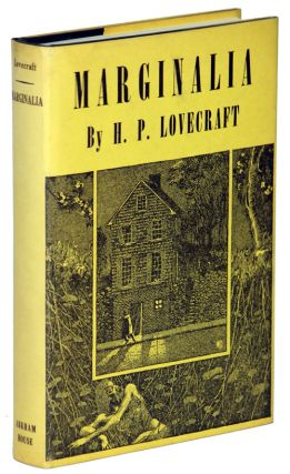 MARGINALIA...Collected by August Derleth and Donald Wandrei. Lovecraft, oward, hillips