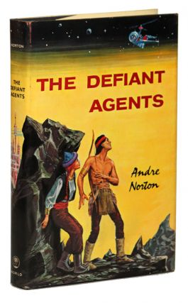 THE DEFIANT AGENTS. Andre Norton, Mary Alice Norton