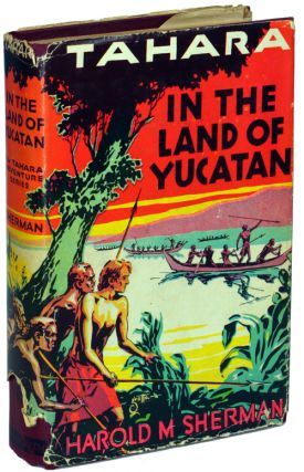 IN THE LAND OF THE YUCATAN. Harold M. Sherman