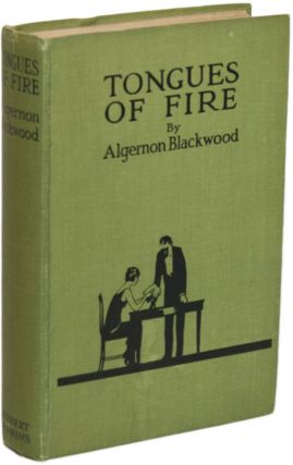 TONGUES OF FIRE AND OTHER SKETCHES. Algernon Blackwood