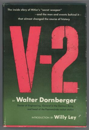 V-2 ... Translated by James Cleugh and Geoffrey Halliday. Introduction by Willy Ley. Walter...