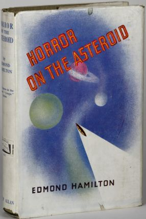 THE HORROR ON THE ASTEROID: AND OTHER TALES OF PLANETARY HORROR. Edmond Hamilton