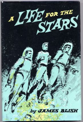 A LIFE FOR THE STARS. James Blish