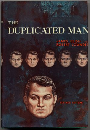 THE DUPLICATED MAN. James Blish, Robert Lowndes