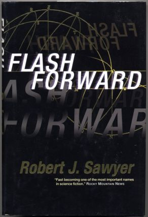 FLASH FORWARD. Robert J. Sawyer.