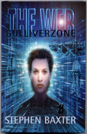 THE WEB: GULLIVERZONE. Stephen Baxter