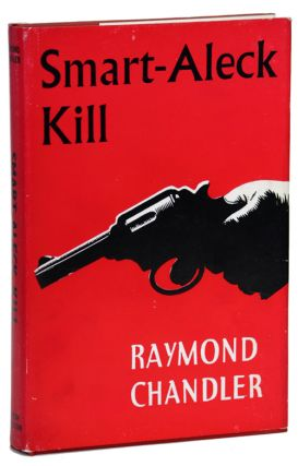 SMART-ALECK KILL. Raymond Chandler