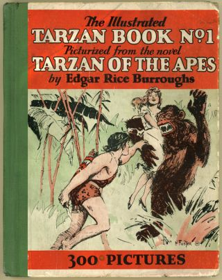 THE ILLUSTRATED TARZAN BOOKS NO. 1. Edgar Rice Burroughs