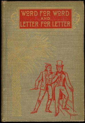 WORD FOR WORD AND LETTER FOR LETTER: A BIOGRAPHICAL ROMANCE. A. J. Drexel Biddle