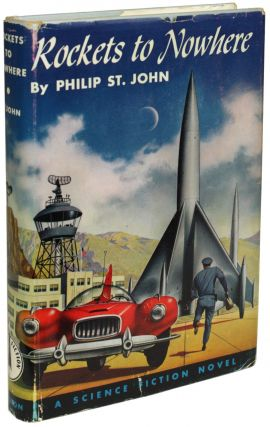 ROCKETS TO NOWHERE. Philip St. John, Lester Del Rey