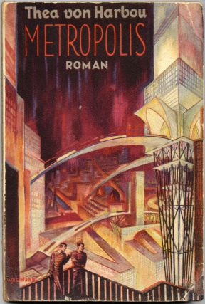 [METROPOLIS PHOTOPLAY ARCHIVE]: METROPOLIS. ROMAN ...[first photoplay edition] with METROPOLIS. ROMAN...[second photoplay edition] with METROPOLIS. ROMAN...[third photoplay edition]. With German film advertising herald and Fritz Lang signature. Thea von Harbou.