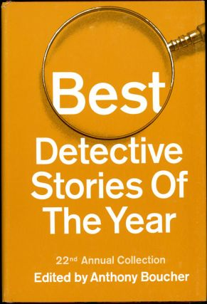 BEST DETECTIVE STORIES OF THE YEAR: 22nd ANNUAL COLLECTION. Anthony Boucher
