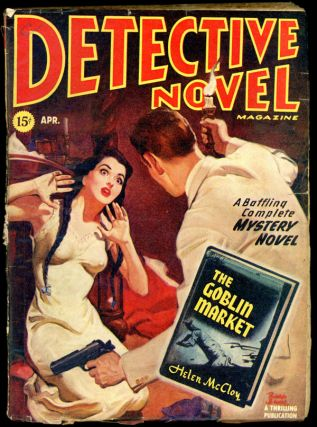 DETECTIVE NOVEL MAGAZINE. 1946 DETECTIVE NOVEL MAGAZINE. April, No. 2 Volume 17