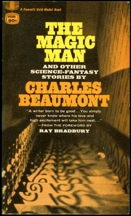THE MAGIC MAN: AND OTHER SCIENCE-FANTASY STORIES. Charles Beaumont