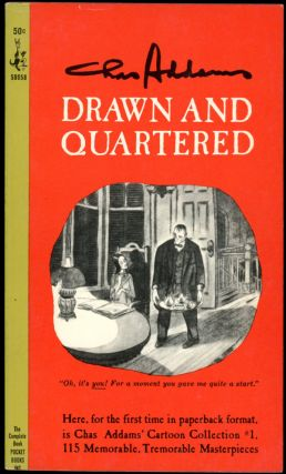 DRAWN AND QUARTERED. Charles Addams
