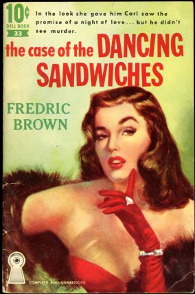THE CASE OF THE DANCING SANDWICHES. Fredric Brown