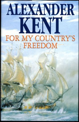 "FOR MY COUNTRY'S FREEDOM. Douglas Reeman, ""Alexander Kent"""