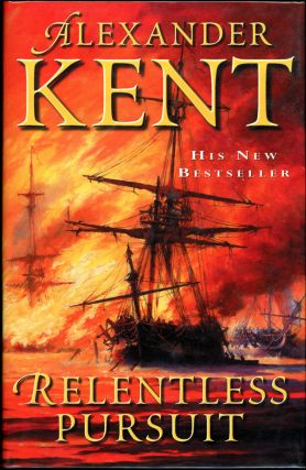 "RELENTLESS PURSUIT. Douglas Reeman, ""Alexander Kent"""