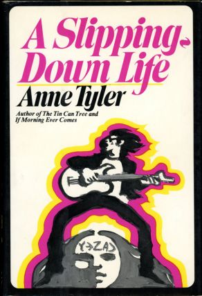 A SLIPPING-DOWN LIFE. Anne Tyler