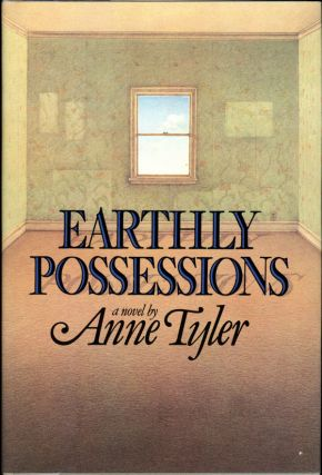 EARTHLY POSSESSIONS. Anne Tyler