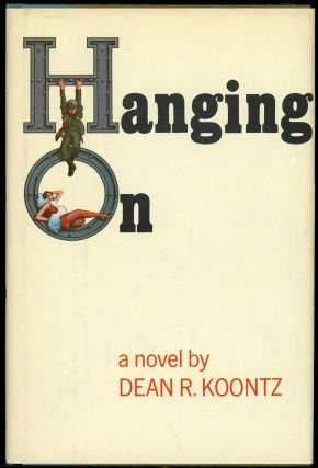HANGING ON. Dean R. Koontz