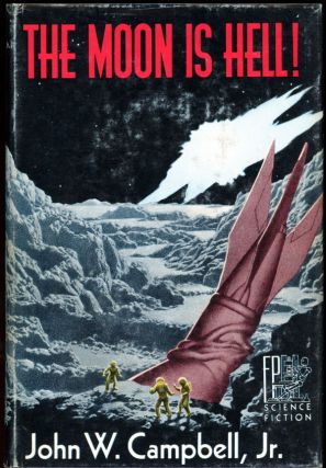 THE MOON IS HELL! John W. Campbell Jr