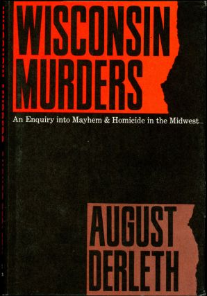 WISCONSIN MURDERS. August Derleth