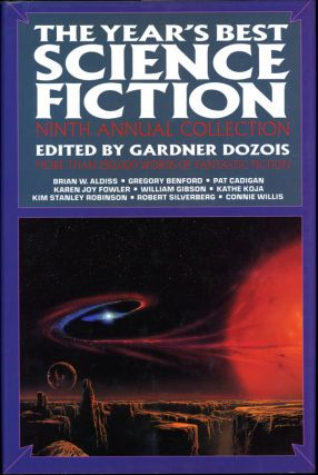 THE YEAR'S BEST SCIENCE FICTION: NINTH ANNUAL COLLECTION. Gardner Dozois