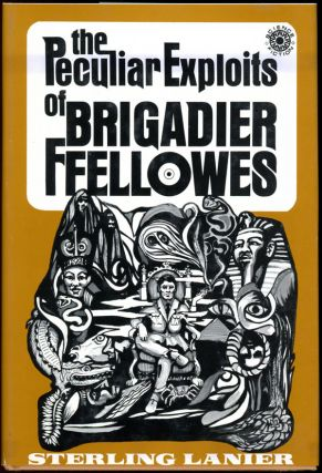 THE PECULIAR EXPLOITS OF BRIGADIER FFELLOWES. Sterling Lanier